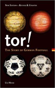 Tor! The Story of German Football de Ulrich Hesse